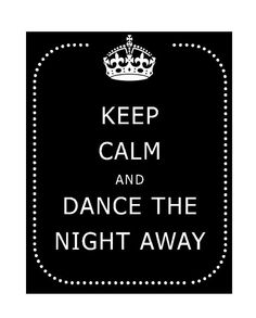 Keep Calm and Dance The Away 11 x 14 Print - Instant Digital Download - by RoyalCheetah, $6.99