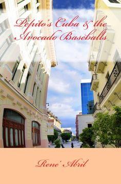 Pepito's Cuba & the Avocado Baseballs by Rene' Abril http://www.amazon.com/dp/B00ILWPFNG/ref=cm_sw_r_pi_dp_kt-yvb0MZ5J0E