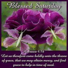 Saturday Blessings~~J~ Hebrews Happy Saturday Pictures, Good Morning Happy Saturday, Saturday Images, Saturday Saturday, Saturday Quotes, Good Morning Good Night, Good Morning Quotes, Morning Verses, Sunday