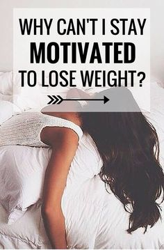 Wondering why you can't stay motivated to lose weight?  This explains the different stages of weight loss and how your motivation is effected.