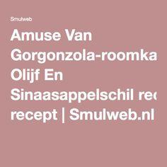 Amuse Van Gorgonzola-roomkaas, Olijf En Sinaasappelschil recept | Smulweb.nl