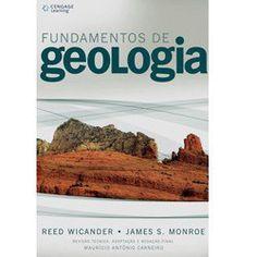 Autor(a): James S. Monroe,Reed Wicander. TítuloFundamentos de Geologia.