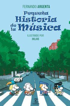 Pequeña historia de la música / Fernando Argenta ; ilustrado por Jvlivs