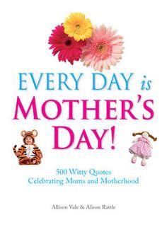 Every day is @mothersday 500 witty quotes celebrating moms and motherhood #books $16.38