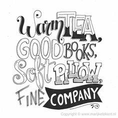 Warm Tea, Good Books, Soft Pillow, Fine Company