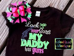 Lock up your Sons My Daddy has guns - ryan wwould so put this ok our baby girl My Little Girl, Little Princess, My Girl, Baby Kind, Baby Love, Cute Kids, Cute Babies, Looks Style, My Style