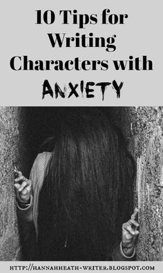 10 Tips for Writing Characters with Anxiety - Anxious about writing a character with anxiety? Don't be! Here are 10 tips to help you depict anxiety accurately.
