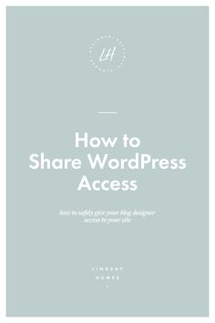 How to Safely Give WordPress Access to Your Designer via @studiolmh