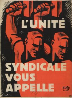 TRADE UNION UNITY IS CALLING YOU Authorship: unknown; Country: France; Date: 1930