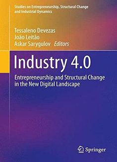 Industry 4.0: Entrepreneurship And Structural Change In The New Digital Landscape free ebook
