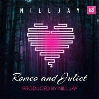 Nill Jay Romeo And Juliet by DJ Nill Jay follow back on SoundCloud