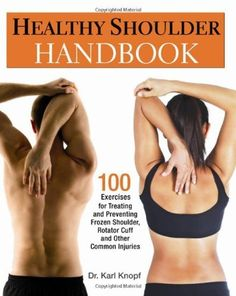 Healthy Shoulder Handbook: 100 Exercises for Treating and Preventing Frozen Shoulder, Rotator Cuff and other Common Injuries by Karl Knopf, http://www.amazon.com/dp/1569757380/ref=cm_sw_r_pi_dp_xEt.qb1QS289H