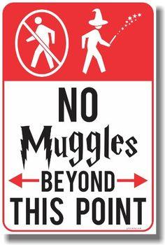 No Muggles Beyond This Point - NEW Humor Magic Wizard Poster PosterEnvy http://smile.amazon.com/dp/B00JPKQXI4/ref=cm_sw_r_pi_dp_rtO2ub0X76VZ7