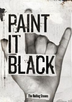 Paint It, Black - The Rolling Stones - song lyrics, song quotes, songs, music lyrics, music quotes