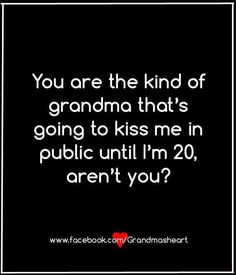 Cute Quotes, Funny Quotes, Fun Sayings, Quotes About Grandchildren, Grandma Quotes, Grandma And Grandpa, Grandma Gifts, Grandparents Day, Thing 1
