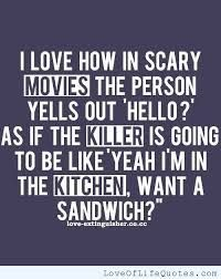 Image result for i love how in scary movies