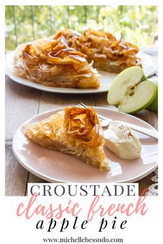 Croustade: classic French apple pie — Michelle Bessudo French Apple Pies, Caramelized Sugar, Phyllo Dough, Cooked Apples, First Bite, Granny Smith, Just Desserts, Family Meals, Catering