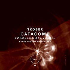 Stream : Skober - Catacomb (+ Anthony Castaldo & Mars Bill, Kevin Arnemann Remixes), a playlist by ! Catacombs, Mars, March