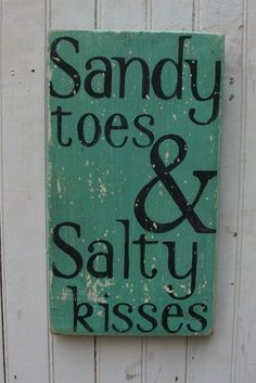 Sandy Toes & Salty Kisses Wooden Handpainted Sign Art. $35.00, via Etsy.