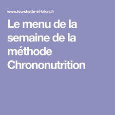 Le menu de la semaine de la méthode Chrononutrition