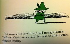 msmoleskin: i am Snufkin. Snufkin is me.