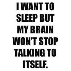 I've been up for almost a day, I took 3 natural sleep aids, WFT?!?!?? Dear Brain: shut the f%^# up!!!