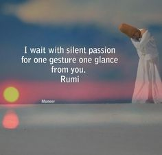 Rumi Quotes, Inspirational Quotes, Rumi Love, Favorite Quotes, Psychology, Wisdom, Passion, Words, Appreciation