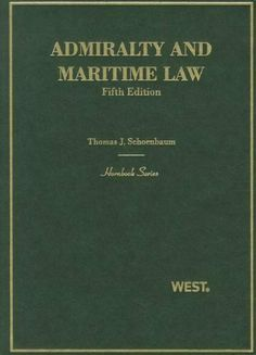 Admiralty and Maritime Law, 5th (Hornbook Series) by Thomas J. Schoenbaum. $106.14. Edition - 5. Publication: January 30, 2012. Publisher: West; 5 edition (January 30, 2012). 1130 pages