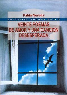 tapa del libro: Veinte Poemas De Amor Y Una Canción Desesperada