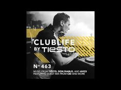 ClubLife by Tiësto Podcast 463 - First Hour