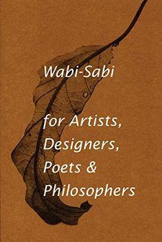 Wabi-Sabi for Artists, Designers, Poets & Philosophers by... https://www.amazon.com/dp/0981484603/ref=cm_sw_r_pi_dp_x_eMelzbPR10GRX