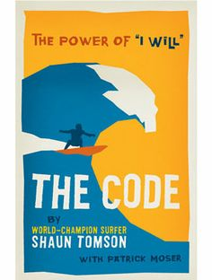 The Code by Shaun Tomson / Surfer's Code – 12 Simple Lessons for Business & Life #surfride | www.surfride.com