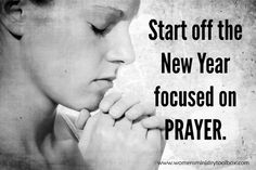 Start off the New Year focused on PRAYER. - Humbling seeking God's will and direction. Kneeling before God, letting go of our wants and desires, being open to His.  The restful, peace and quiet that comes as we sit and listen.