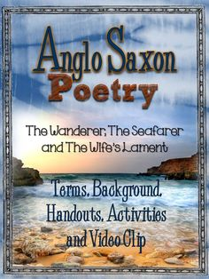Anglo Saxon Poetry: Background, Terms, Handouts, Activities, and Video Clip Start your school year with this unit and do it right! You will not see a video/ song comparison to The Seafarer anywhere else! There are 33 pages of British Literature's Anglo Saxon Poetry materials!