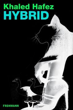 Khaled Hafez: Hybrid, DRM-freies E-Book (ePub, mobi), Frohmann, EUR 2,99. Coming soon, http://frohmannverlag.tumblr.com/post/62153667318. *** Cover: Ursula Steinhoff/Frohmann, #orientalhybrid