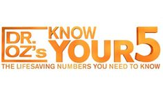 Dr. Oz's Know Your 5: The Lifesaving Numbers You Need to Know