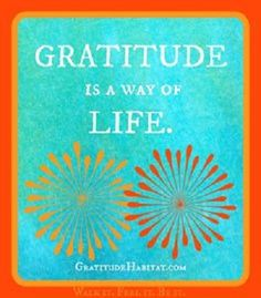 Gratitude is a way of life. During the season of thanksgiving, a few things for which I'm grateful.