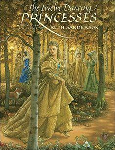 The Twelve Dancing Princesses: Amazon.de: Ruth Sanderson: Fremdsprachige Bücher
