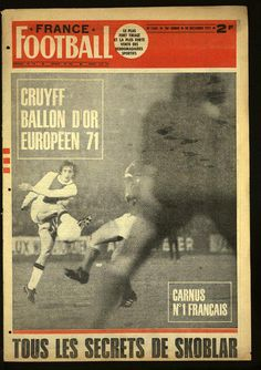 Johan Cruyff. 1971. France Football Covers: Ballon d'Or Winners 1956-1989 http://theantiquefootball.com/post/121532928873/france-football-covers-ballon-dor-winners …