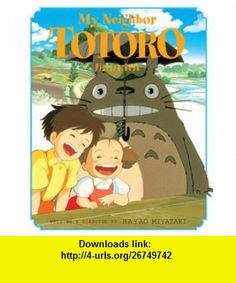 My Neighbor Totoro Picture Book (The Art of My Neighbor Totoro) (9781591165958) Hayao Miyazaki , ISBN-10: 1591165954  , ISBN-13: 978-1591165958 ,  , tutorials , pdf , ebook , torrent , downloads , rapidshare , filesonic , hotfile , megaupload , fileserve