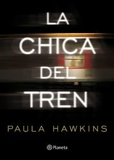 Libros Juveniles: La Chica del Tren. The Girl on the train (Paula Hawkins)