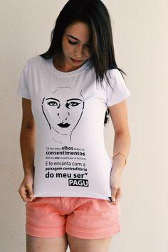 Camiseta Baby Look Pagu  Patrícia Rehder Galvão, escritora, poeta, diretora de teatro, tradutora, desenhista e jornalista brasileira. Militante, foi a primeira mulher presa no país, por motivações políticas. Uma mulher frente à seu tempo, é referência entre as grandes mulheres do movimento modernista.