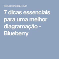 7 dicas essenciais para uma melhor diagramação - Blueberry