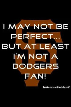 SF Giants   Either this sign or something similar will be posted on my office door! Tired of living in Dodgerland!