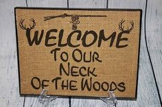 Welcome to Our Neck of the Woods  Burlap Picture Sign Cabin Lodge Decor