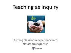 teaching-as-inquiry-7595557 by Lyn  Ross via Slideshare