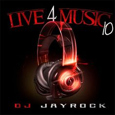 DJ Jay Rock - Live 4 Music 10