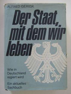 Alfred Gerigk: Der Staat, mit dem wir leben ~ B002LOVEHG ~ 1973 ~ Zweite Auflage   eBay Overlays, Politics, Life