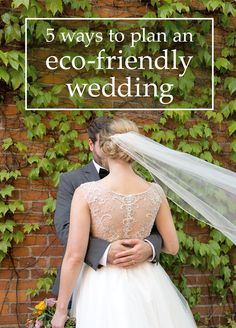 Superb  Ways to Plan a Sustainable and Eco Friendly Wedding