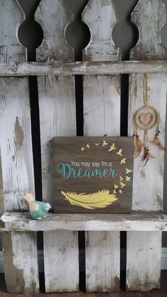 You May Say I'm a Dreamer painted wood sign, original design by The Shabby Picket Fence. www.theshabbypicketfence.com